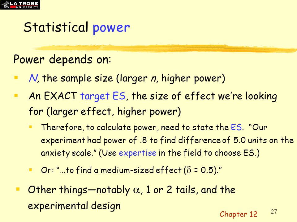 28 Statistical power: Some values Power two and Power paired pages of ESCI chapters 10-13ESCI chapters 10-13  Two independent groups,  =.05:  For  = 0.5 (medium effect), power =.5 if N = 32 for each group  For power =.8,   = 0.5, need N = 64 (!!) and N = 95 with  =.01  Scope for fudging.