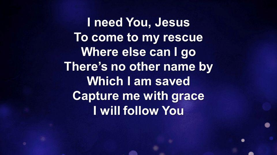 My heart is Yours for life I need Your hand in mine No one else will do Lord, I put my trust in You