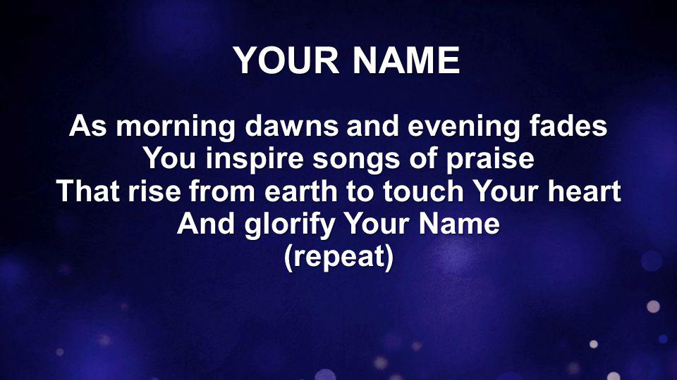 Your Name, is a strong and mighty tower Your Name, is a shelter like no other Your Name, let the nations Sing louder 'Cause nothing has the power to save But Your Name