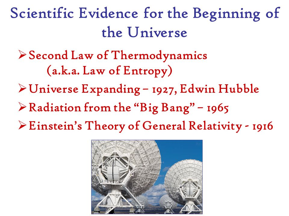 Scientific Evidence for the Beginning of the Universe Well, the question of questions is what caused the Big Bang, or what (or who) caused the universes beginning.