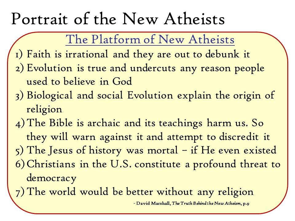 Portrait of the New Atheists The point is not that we atheists can prove religion to be the cause of more harm than good (though I think this can be argued, and the balance seems to me to be swinging further toward harm each day).