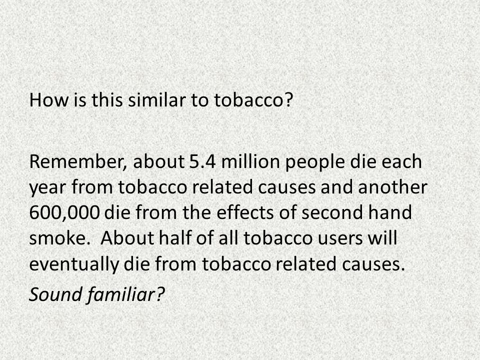 Why do you think tobacco companies are still in business?