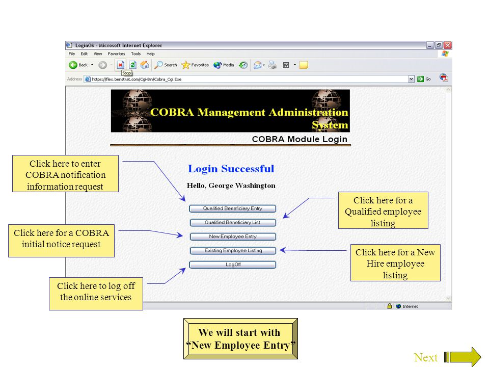 We will start with New Employee Entry Click here for a Qualified employee listing Click here to enter COBRA notification information request Click here to log off the online services Click here for a COBRA initial notice request Next Click here for a New Hire employee listing