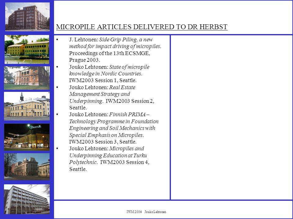 IWM 2004 Jouko Lehtonen FUTURE DATABASES ON MICROPILES IWM Litterature database IWM loading test database DATU