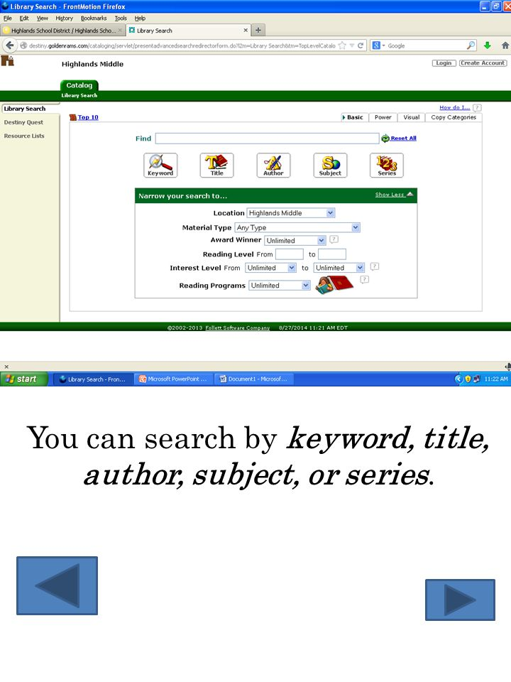 Practice: Make sure that Highlands Middle shows you are searching in the Highlands Middle School Library.