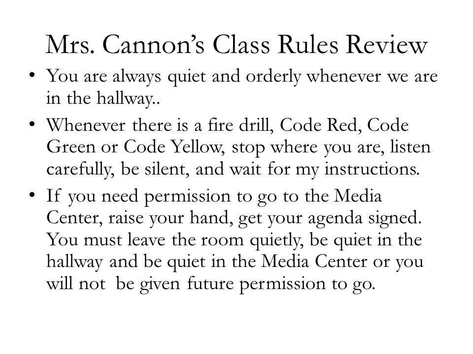 Mrs.Cannons Class Rules Review Some other simple things to remember: 1.