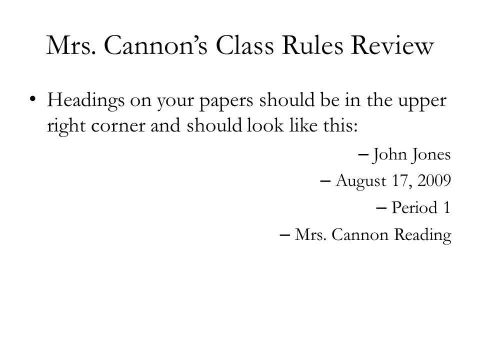 Mrs.Cannons Class Rules Review You are always quiet and orderly whenever we are in the hallway..