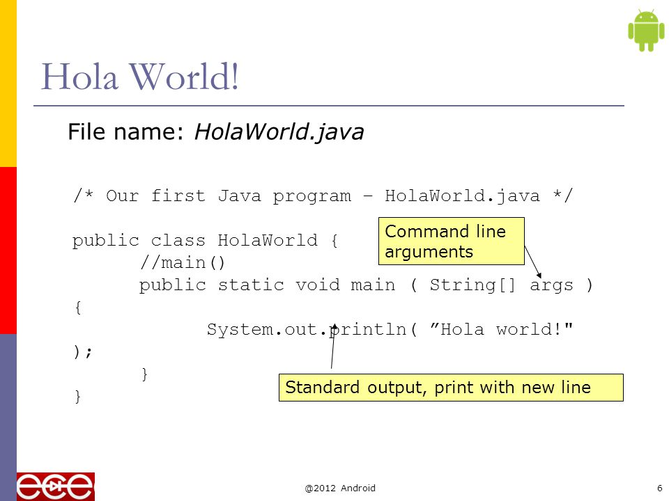 HolaWorld in Eclipse - create a new project File > New > Java Project Project Name : HolaWorld @2012 Android7