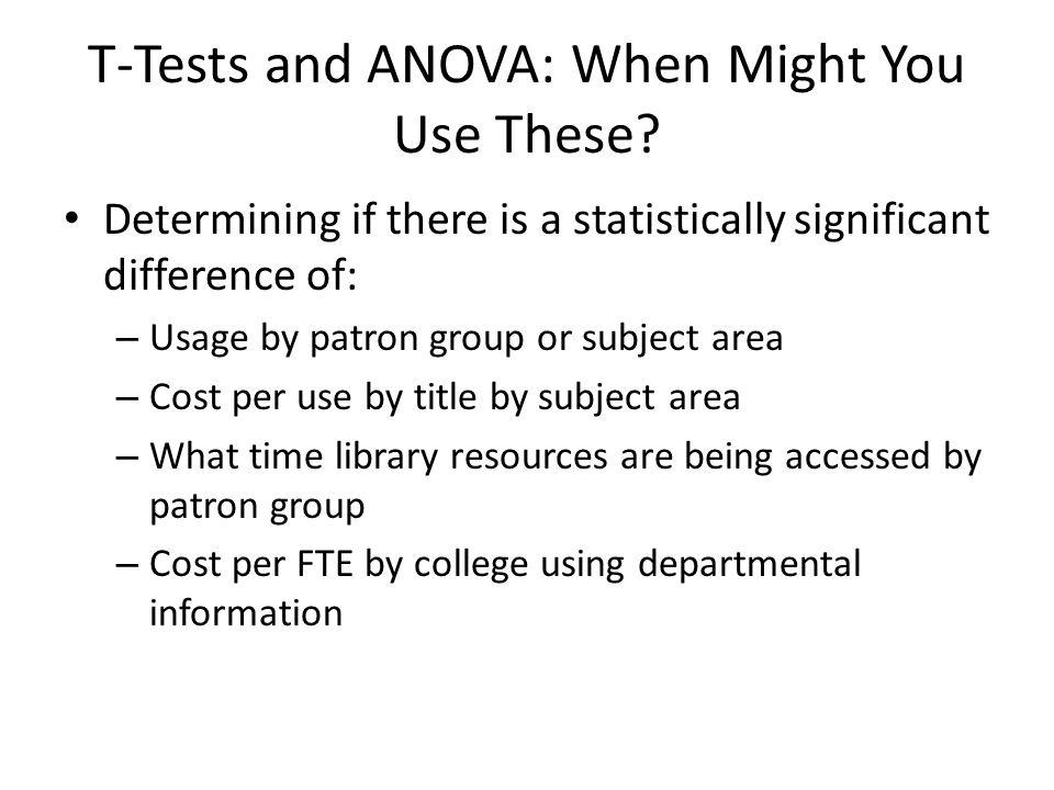 T-Test and ANOVA Assumptions The observations are independent.