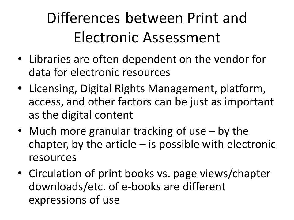 Differences between Print and Electronic Assessment, cont.
