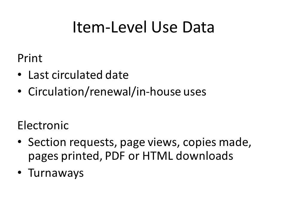 Other User Behavior Data Database/catalog use (searches, sessions, result clicks, record views) Interlibrary loan data Entries into search boxes Systems used Origination of search OpenURL requests Gate counts