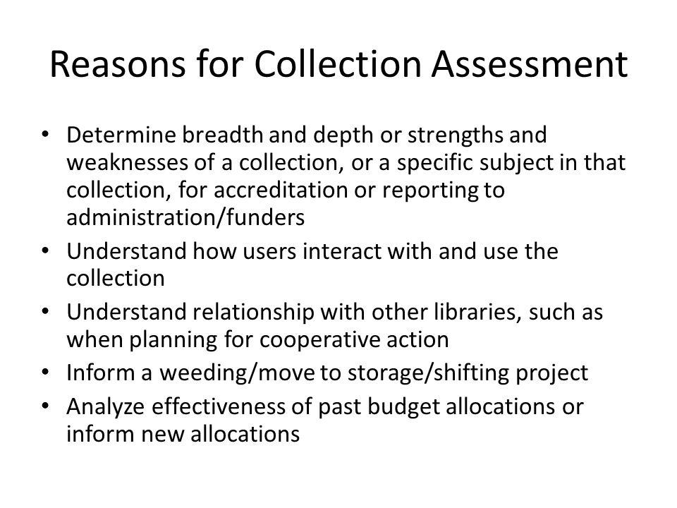 History Up until around the 1930s, collection assessment was largely about description.