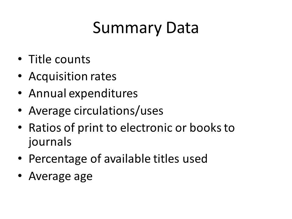 Data in Context Cost – Per use – Per title – Per FTE Circulation/Use – By subject – Compared to the whole – Per user Volumes/Titles – By subject – Per user Material Expenditures – By subject