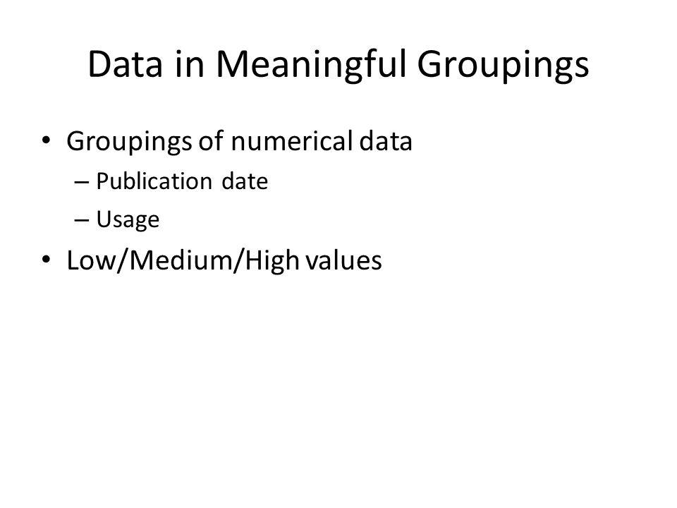 Data in Meaningful Groupings
