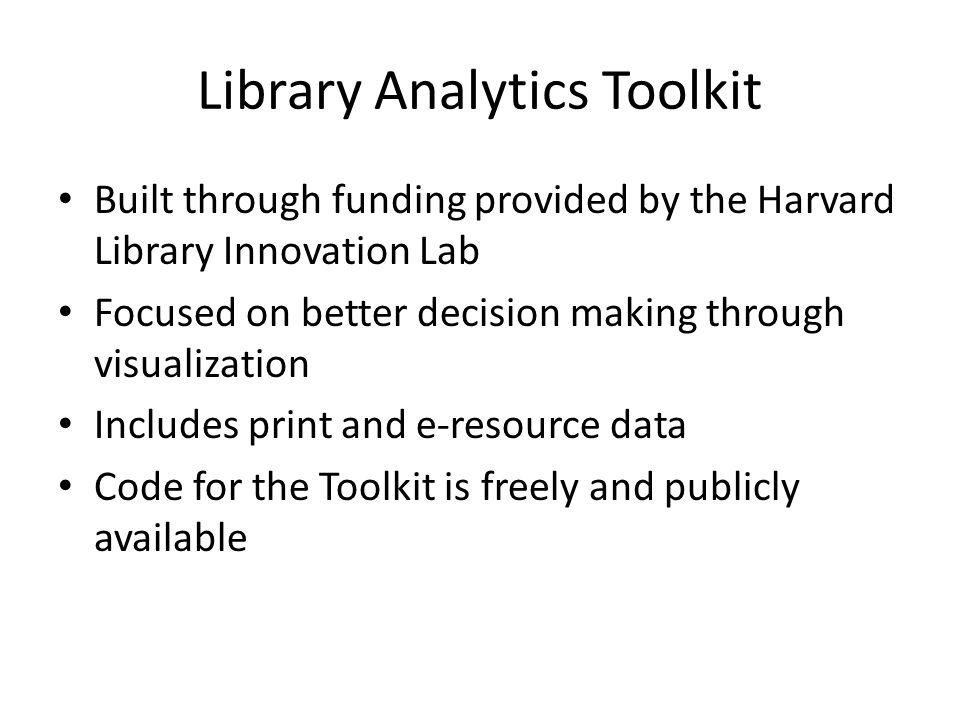 Library Analytics Toolkit http://librarylab.law.harvard.edu/toolkit/