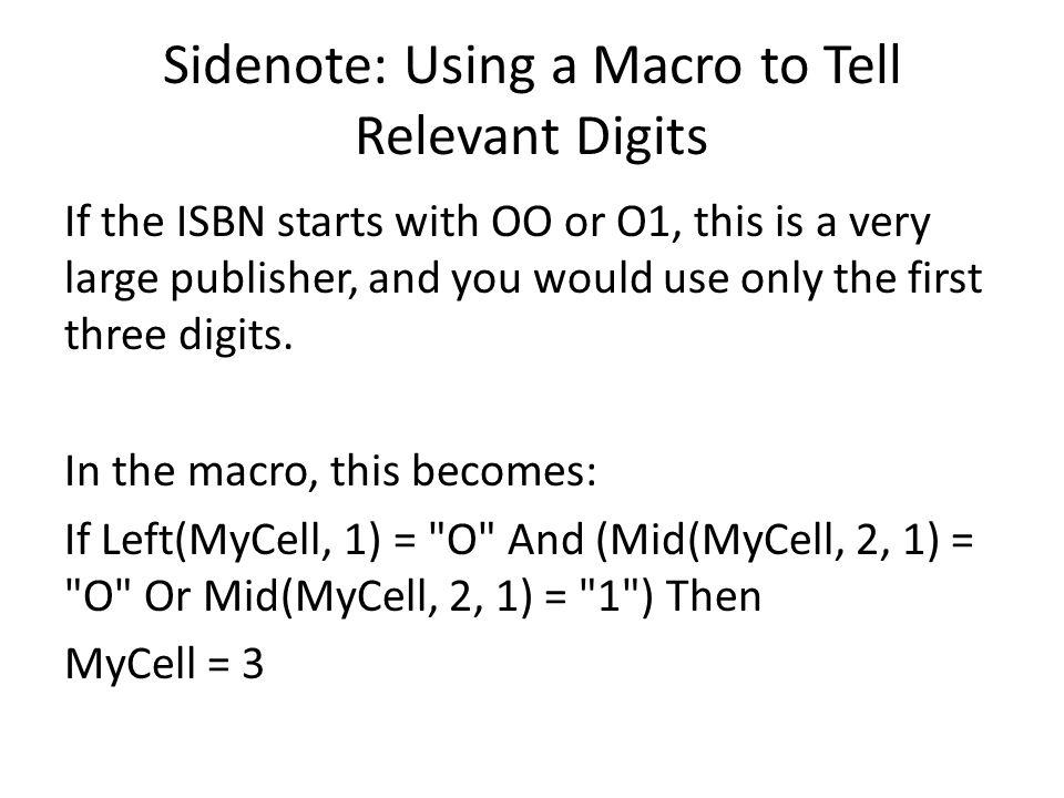 Ex3: The goal: To clean and format the ISBN field so that it can be used to generate the publisher Go to the View tab (Tools on Macs) and click on Macros.