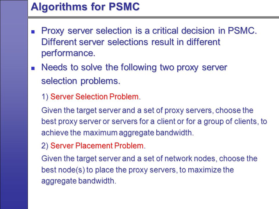 Diagram of Sever Selection / Placement Problem How to avoid joint paths when selecting proxy servers.