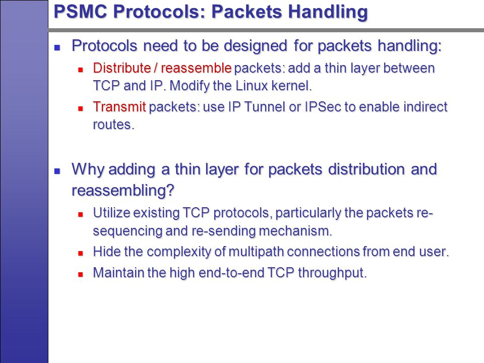 PSMC Protocols: IP Tunnel IP tunnel is a technique to encapsulate IP datagram within IP datagram.