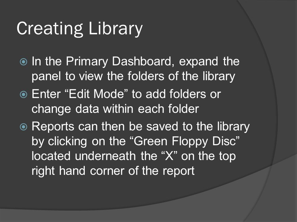 Editing Library Expand the library to view folders Click the three squares to enter Edit Mode Use left clicks to create new folders in Edit Mode