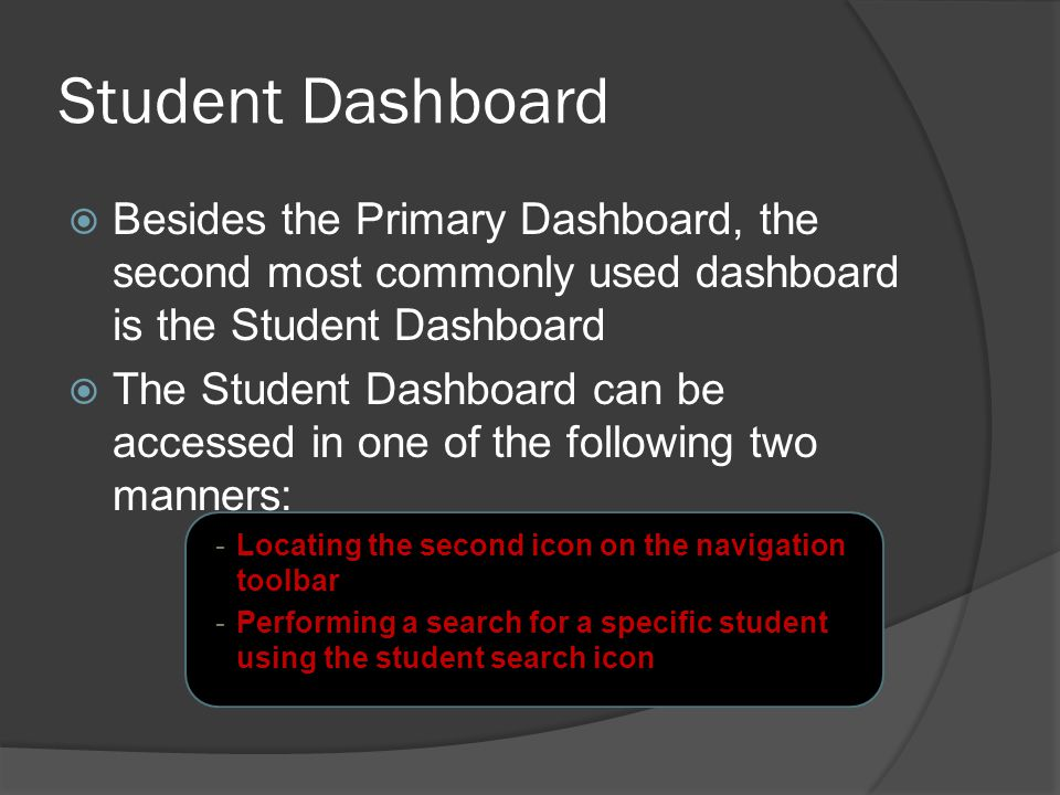 Features of Student Dashboard  The student dashboard contains charts that depict the performance levels for the student selected  These charts consist of all previous records available for the student  Trend-lines are used to emphasize a comparison in statistics versus district averages and school averages  Student information can be viewed as both a chart or a table