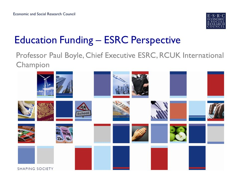 ESRC in Context ▶ Non-Departmental Public Body, established in 1965, largely funded through the Department of Business Innovation and Skills (BIS) ▶ The major public sector funder of social science research and post graduate training in the UK ▶ Key Principles: – Quality – Impact – Independence