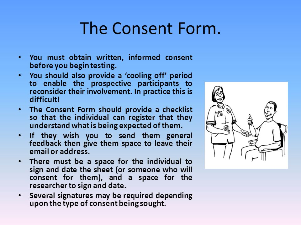 Consent (continued): You must keep adequate records of when, how, and from whom, consent was obtained.