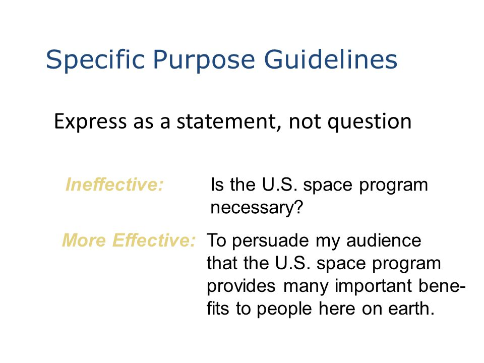 Avoid figurative language Ineffective:To inform my audience that yoga is extremely cool.