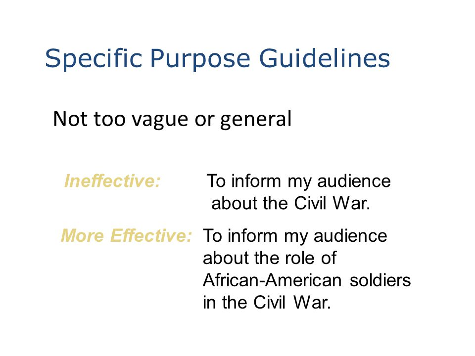 Questions to Ask About Your Specific Purpose Does it meet the assignment.