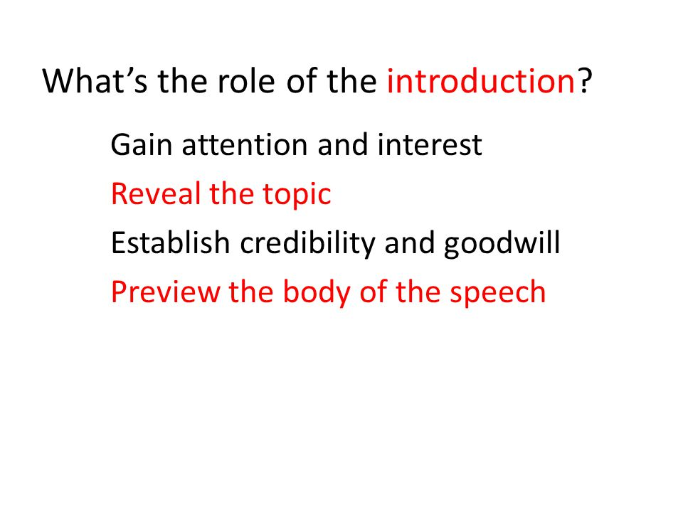 What's the role of the conclusion? Signal the end of the speech Reinforce the central idea