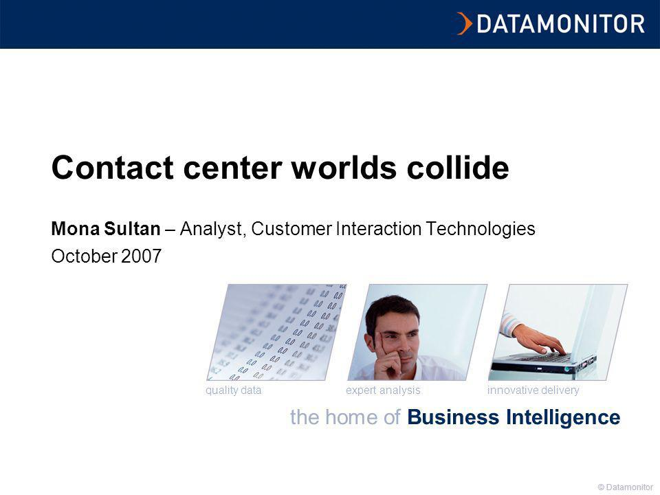 the home of Business Intelligence Presentation Title © Datamonitor 2 Agenda Overview of contact centers globally What does the future hold Deep-dive on Portugal