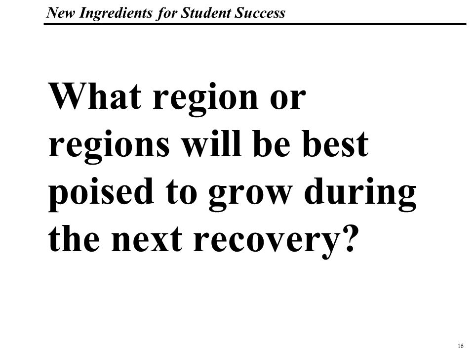 17 108319_Macros New Ingredients for Student Success What's the connection between economic success and student success?