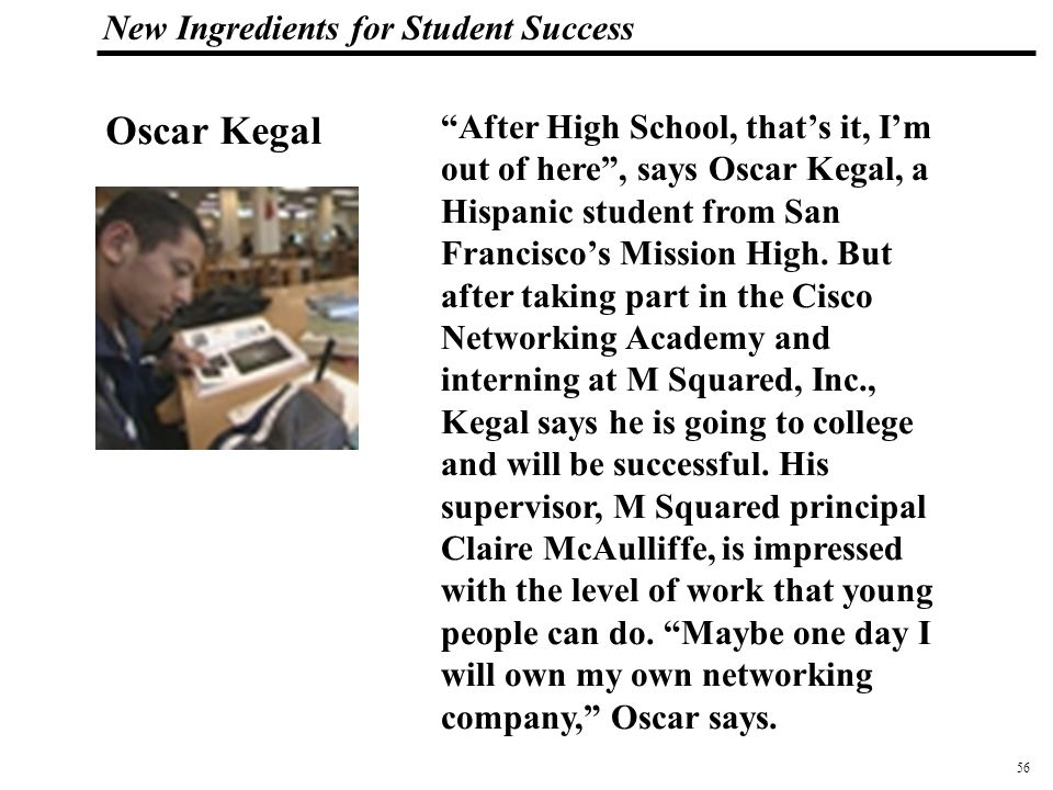 57 108319_Macros New Ingredients for Student Success My nickname was 'Trouble' , says Aiyahnna Johnson, an African- American student at Oakland Tech.