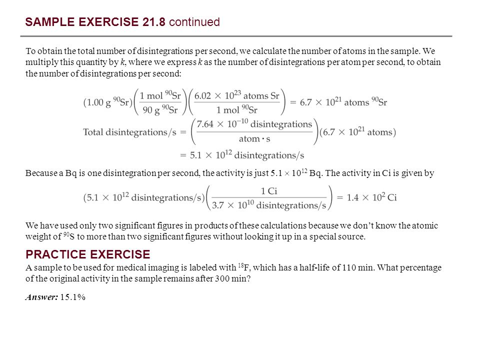SAMPLE EXERCISE 21.9 Calculating Mass Change in a Nuclear Reaction Solution Analyze: We are asked to calculate the energy change in a nuclear reaction.