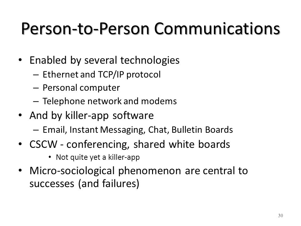 31 CSCW Computer-Supported Cooperative Work No longer single user/single system Micro-social aspects are crucial E-mail as prominent success but other groupware still not widely used