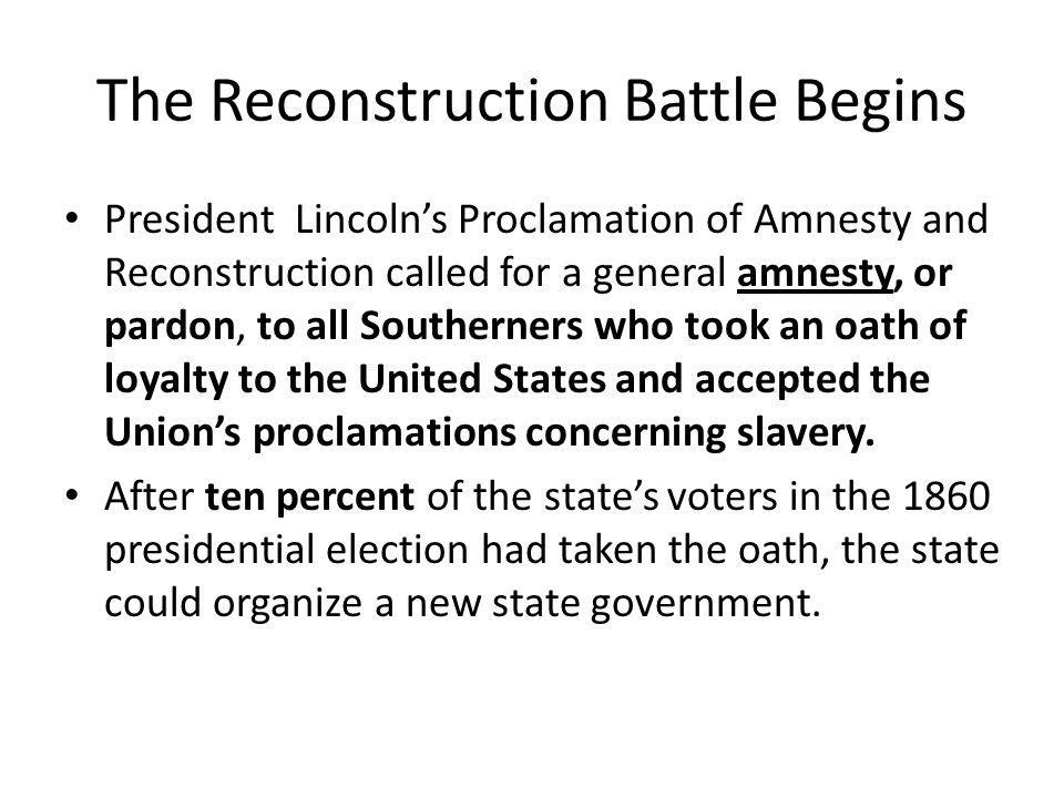 The Reconstruction Battle Begins The Radical Republicans in Congress, did not want to reconcile with the South.