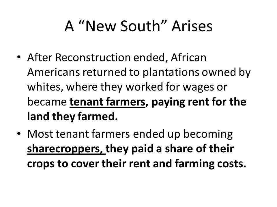 A New South Arises Sharecroppers obtained other farm supplies from country stores and furnishing merchants, buying on credit at high interest rates.