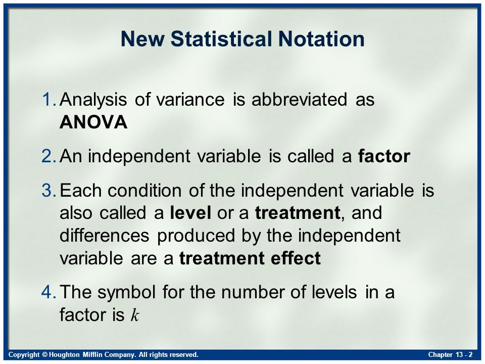 Copyright © Houghton Mifflin Company. All rights reserved.Chapter 13 - 3 An Overview of ANOVA