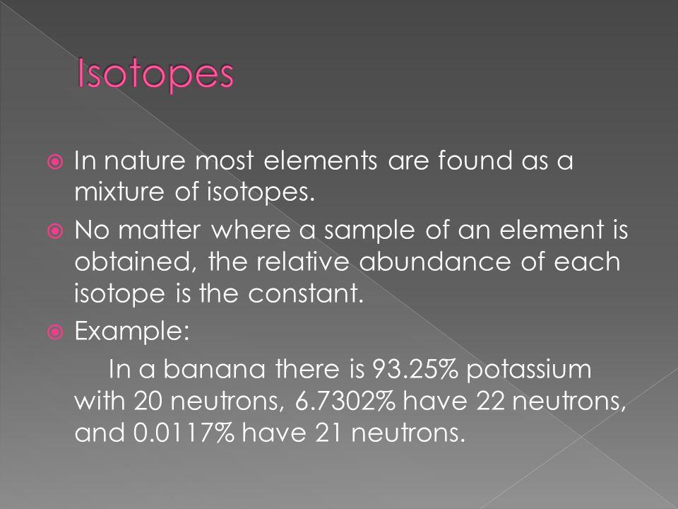 39  Potassuim-39 or K-39 or 19 K protons-19 electrons-19 neutrons-20