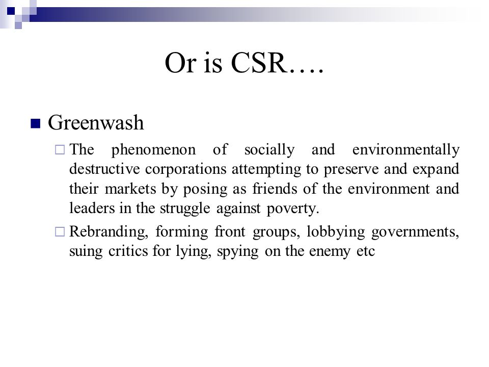 Or is CSR… Bluewash Corporations that wrap themselves in the blue flag of the United Nations in order to associate themselves with UN themes of human rights, labor rights and environmental protection.