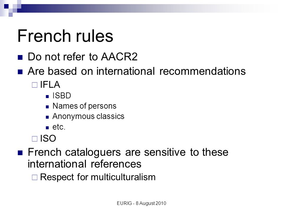 EURIG - 8 August 2010 Moving to RDA in France Issues under consideration  Technical issues  Strategic issues
