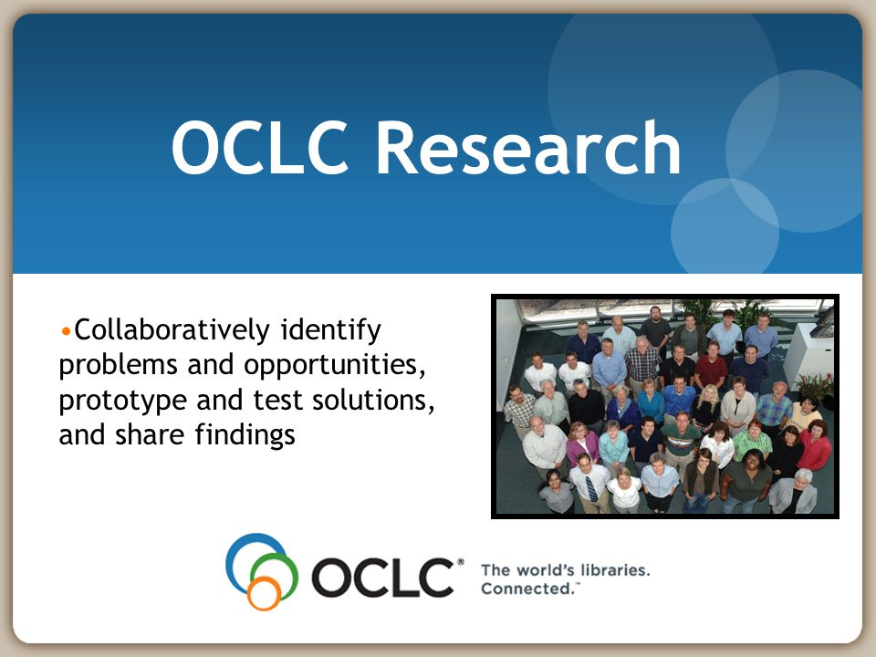 Eric Childress (OCLC) 2011-05-2422 OCLC Research Focus: Applied research in support of OCLC's public mission Exploration, innovation and community norms for libraries, archives and museums Resources: ~50 OCLC Research staff in U.S.