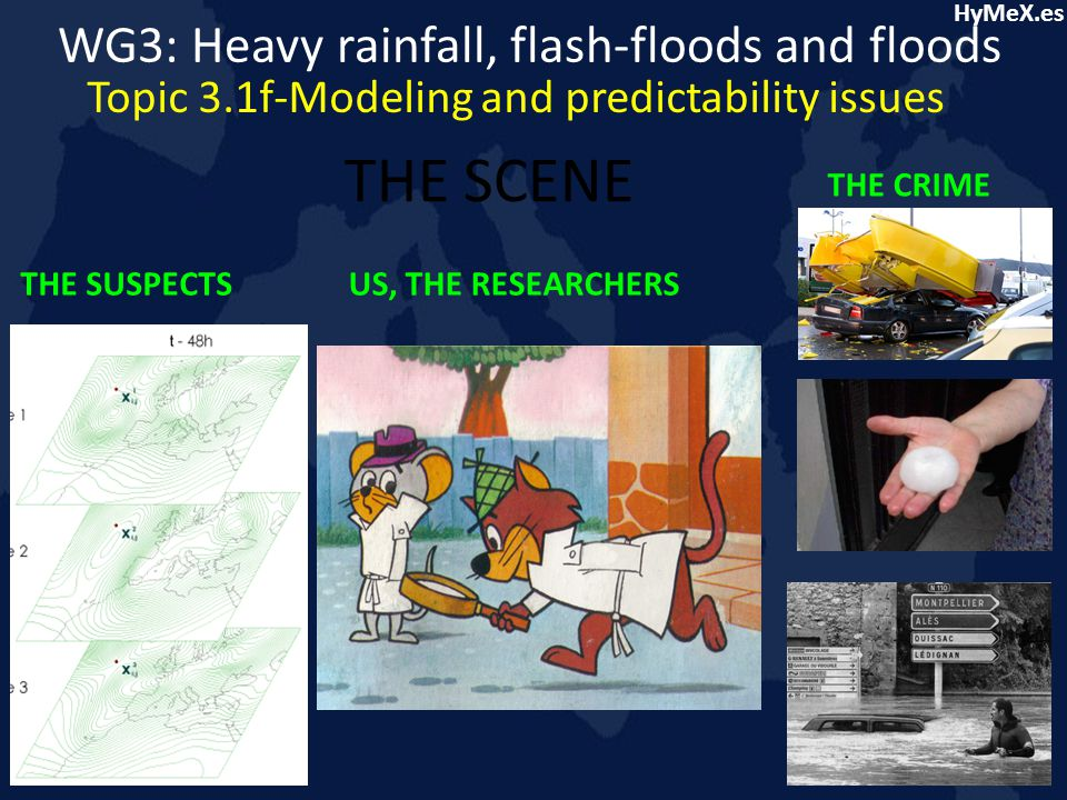 HyMeX.es Forecasting process WG3: Heavy rainfall, flash-floods and floods Topic 3.1f-Modeling and predictability issues