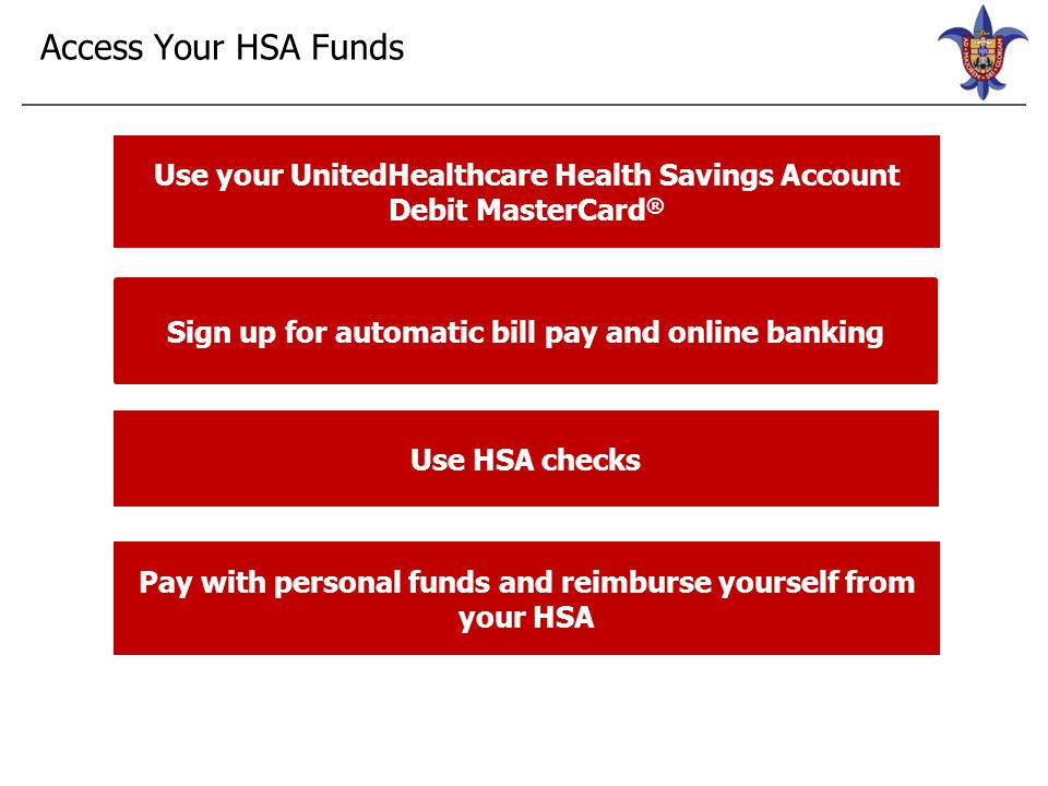 myuhc.com  Benefit summaries  Deductible accumulator  Treatment cost estimator  Check statements  Pay bills to health care providers  Update personal information  Learn about QHDHPs and HSAs  HSA calculators