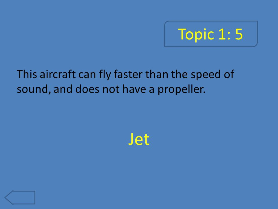 Topic 1: 10 This aircraft has a large wingspan but no engine. Glider