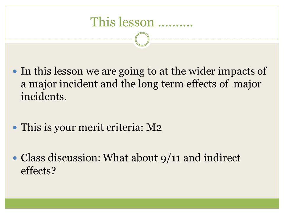 Long Term Impacts of a Major Incident Public Enquiries Debriefs of Incidents by Agencies.