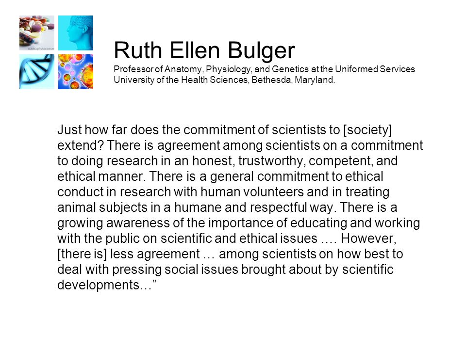 Question #1 As a scientist/researcher, what do you consider to be your social responsibility.