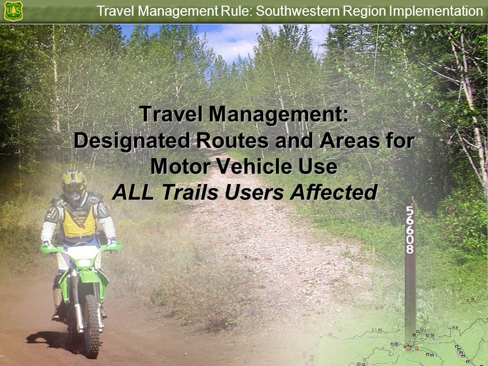 Travel Management Rule: Southwestern Region ImplementationBackground Unmanaged Recreation: a key threat facing national forests and grasslands Environmental and social impacts from unmanaged recreation (e.g.