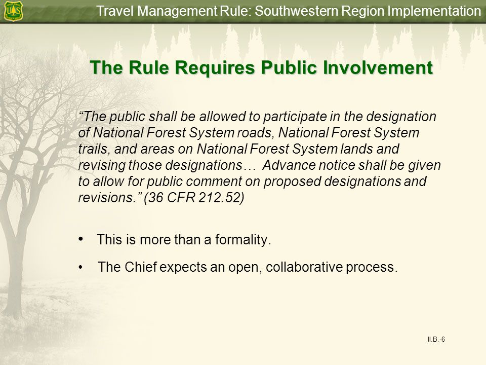 Travel Management Rule: Southwestern Region Implementation General Criteria (212.55(a)) Consider: –Effects on NFS natural and cultural resources.