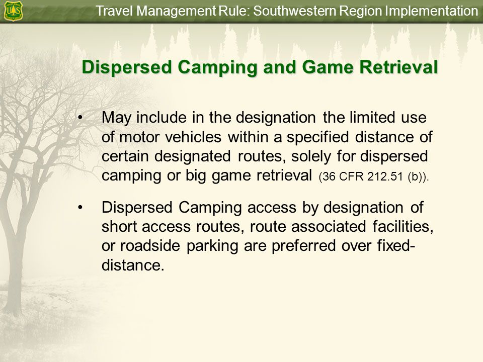 Travel Management Rule: Southwestern Region Implementation Motor Vehicle Use Map (and signing) The map identifies those roads, trails and areas designated for motor vehicle use, by vehicle and time of year.