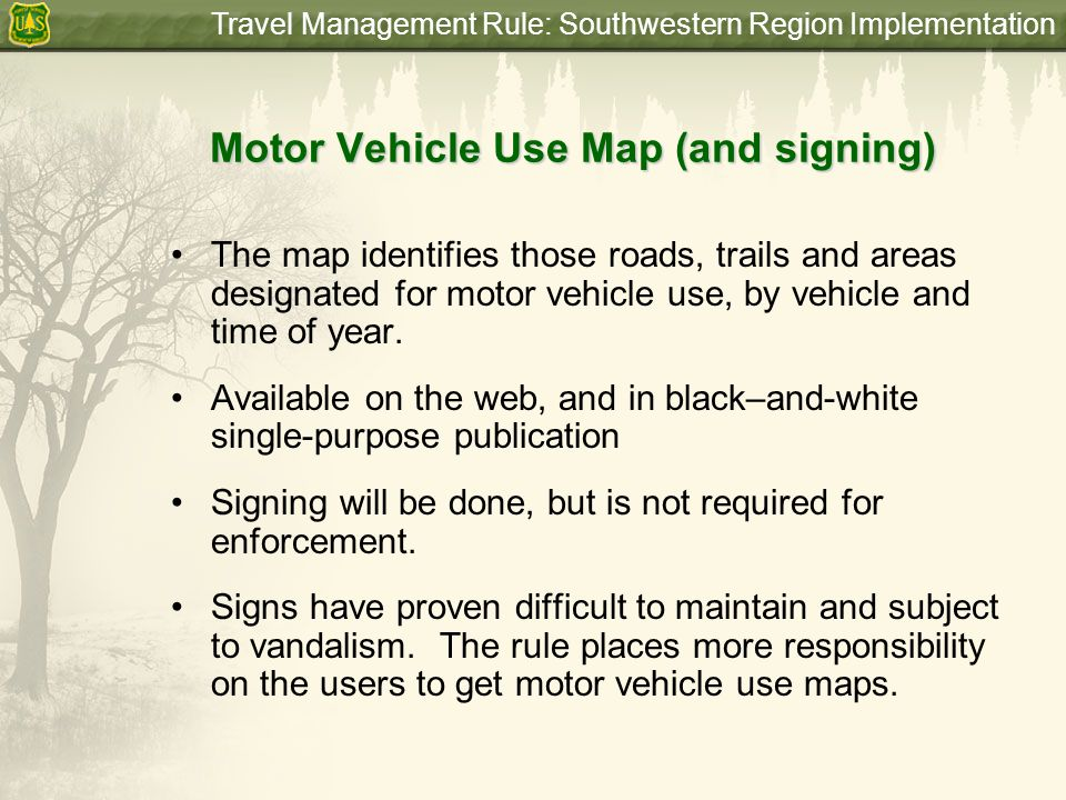 Travel Management Rule: Southwestern Region Implementation Getting Involved in TMR Implementation 11 National Forests in different stages of implementation of the Travel Management Rule.